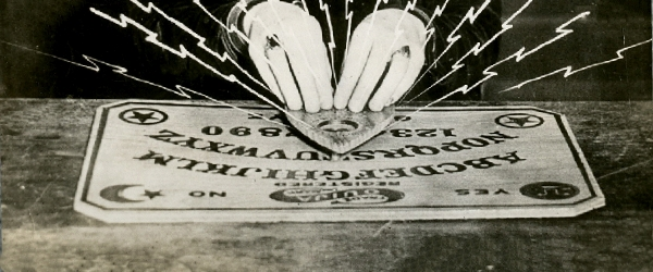 Don't Be Afraid Of Ouija Boards