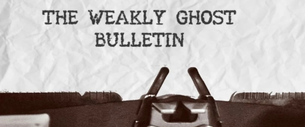 The Weakly Ghost Bulletin #1