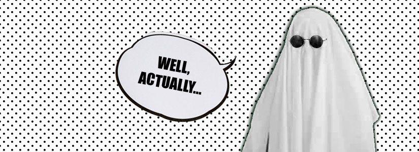 Ghostsplaining: Men Explain Ghosts To Me